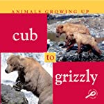 Animals Growing Up: Cub to Grizzly | Jason Cooper