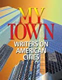 img - for My Town: Writers on American Cities book / textbook / text book