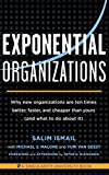 img - for Exponential Organizations: Why new organizations are ten times better, faster, and cheaper than yours (and what to do about it) book / textbook / text book