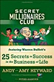 img - for Secret Millionaires Club: Warren Buffett's 26 Secrets to Success in the Business of Life book / textbook / text book