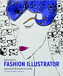 Fashion Illustrator. Manual do Ilustrador de Moda (Em Portuguese do
