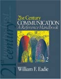 21st Century Communication: A Reference Handbook
