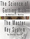The Science of Getting Rich by Wallace D. Wattles AND The Master Key System by Charles Haanel