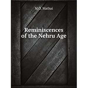 Reminiscences of Nehru Age - M.O. Mathai
