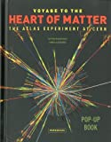 Voyage to the Heart of Matter: The ATLAS Experiment at CERN