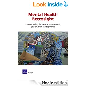 Mental Health Retrosight: Understanding the returns from research (lessons from schizophrenia):  Policy Report