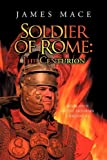 Soldier of Rome: The Centurion Book Four of the Artorian Chronicles