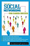 Social Networking for Career Success: Using Online Tools to Create a Personal Brand