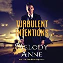 Turbulent Intentions: Billionaire Aviators, Book 1 Audiobook by Melody Anne Narrated by Teri Clark Linden