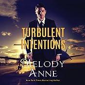 Turbulent Intentions: Billionaire Aviators, Book 1 | Melody Anne
