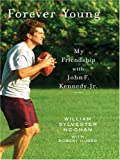 img - for Forever Young: My Friendship With John F. Kennedy, Jr. book / textbook / text book