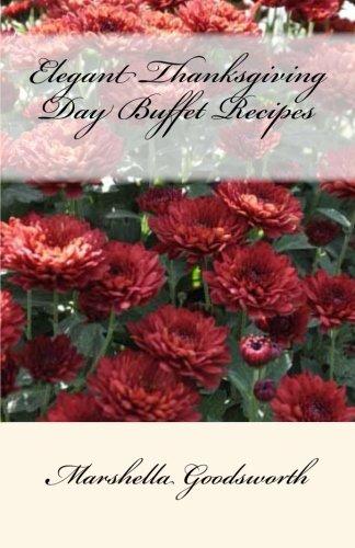 Elegant Thanksgiving Day Buffet Recipes by Marshella Goodsworth