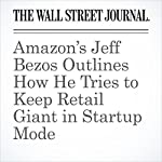 Amazon's Jeff Bezos Outlines How He Tries to Keep Retail Giant in Startup Mode | Laura Stevens