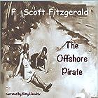 The Offshore Pirate Hörbuch von F. Scott Fitzgerald Gesprochen von: Kitty Hendrix