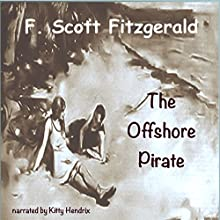 The Offshore Pirate Audiobook by F. Scott Fitzgerald Narrated by Kitty Hendrix