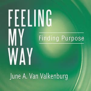 Feeling My Way: Finding Purpose Audiobook