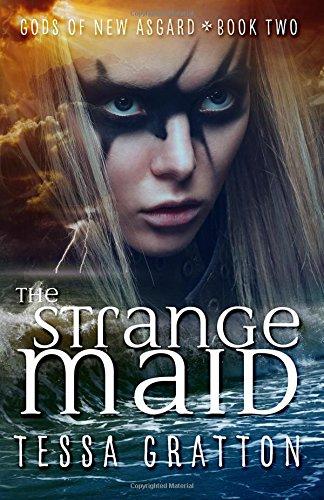The Strange Maid: Volume 2 (Gods of New Asgard)