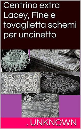 centrino-extra-lacey-fine-e-tovaglietta-schemi-per-uncinetto-italian-edition