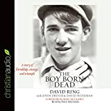 img - for The Boy Born Dead: A Story of Friendship, Courage, and Triumph book / textbook / text book