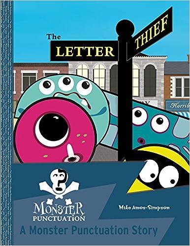 http://www.amazon.co.uk/Letter-Thief-Monster-Punctuation-Story-ebook/dp/B00SX3CL1W/ref=tmm_kin_swatch_0?_encoding=UTF8&qid=1452631467&sr=8-2