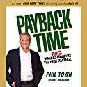 Payback Time: Eight Steps to Outsmarting the System That Failed You and Getting Your Investments Back on Track Hörbuch von Phil Town Gesprochen von: Marc Cashman