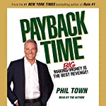 Payback Time: Eight Steps to Outsmarting the System That Failed You and Getting Your Investments Back on Track | Phil Town