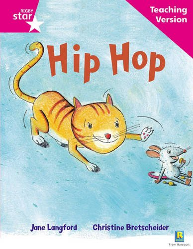 Rigby Star Phonic Guided Reading Pink Level: Hip Hop Teaching Version: Phonic Opportunity Pink Level