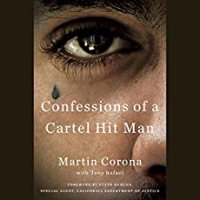Confessions of a Cartel Hit Man Audiobook by Martin Corona, Tony Rafael Narrated by Jacob Vargas