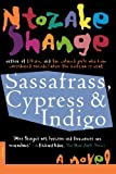 Sassafrass, Cypress and Indigo: A Novel (0312140916) by Shange, Ntozake