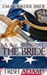 Email Order Brides: A SEAL to protect...