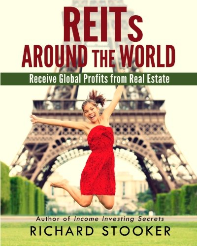 REITs Around the World: Your Guide to Real Estate Investment Trusts in Nearly 40 Countries for Inflation Protection, Cur