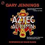 Aztec Autumn   Gary Jennings