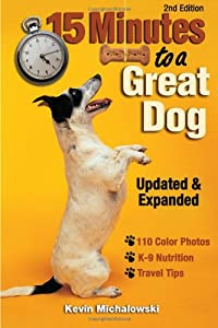 15 Minutes To A Great Dog by Krause Publications