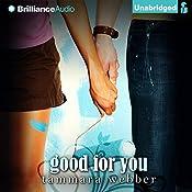 Good for You: Between the Lines, Book 3 | Tammara Webber