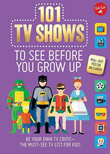 101-tv-shows-to-see-before-you-grow-up-be-your-own-tv-critic-the-must-see-tv-list-for-kids