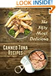 The 50 Most Delicious Canned Tuna Rec...