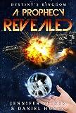 img - for A Prophecy Revealed: Destiny's Kingdom Book 2 (Sci Fi/Fantasy) book / textbook / text book