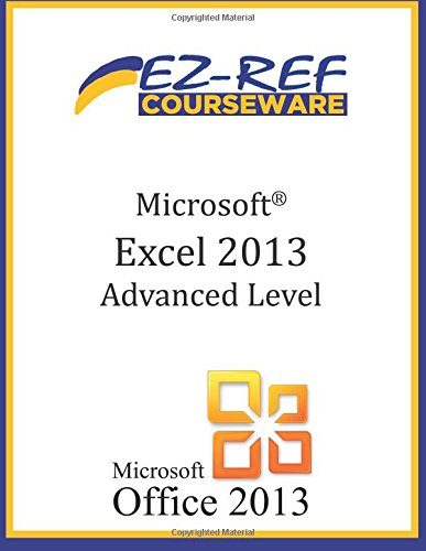 Microsoft Excel 2013 - Advanced Level: (Instructor Guide)