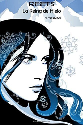 Reets: La Reina de Hielo: Volume 1