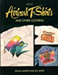 How to Airbrush T-Shirts and Other Cl...