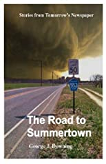 The Road to Summertown: Stories from Tomorrow's Newspaper