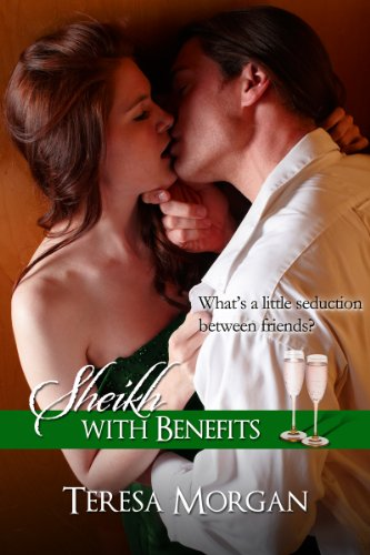 Sheikh with Benefits (Hot Contemporary Romance Novella) by Teresa Morgan