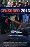Censored 2013: The Top Censored Stories and Media Analysis of 2011-2012 (Censored: The News That Didn't Make the News -- The Year's Top 25 Censored Stories)