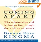 Coming Apart: Why Relationships End a...