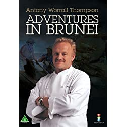 Antony Worrall Thompson: Adventures in Brunei