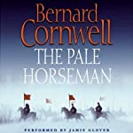 The Pale Horseman: The Saxon Chronicles, Book 2 (       ABRIDGED) by Bernard Cornwell Narrated by Jamie Glover