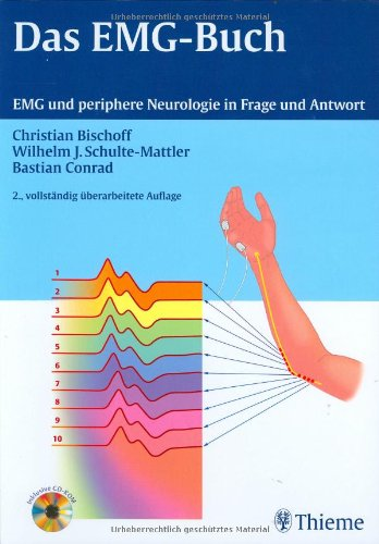 Das EMG-Buch: EMG unfd periphere Neurologie in Frage und Antwort