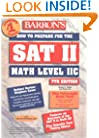 How to Prepare for the SAT II Math Level II C (Barron's SAT Subject Test Math Level 2)