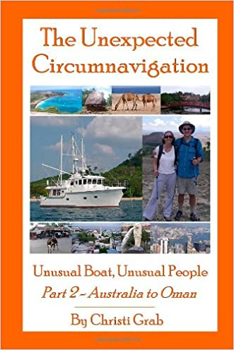 The Unexpected Circumnavigation: Unusual Boat, Unusual People Part 2 - Australia to Oman