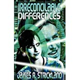 Irreconcilable Differencesby James R. Strickland